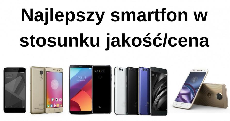Najlepszy smartfon w stosunku jakość/cena